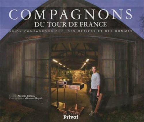 9782708959101: Compagnons du tour de France : Union compagnonnique, des métiers et des hommes