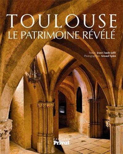 9782708959217: Toulouse, le patrimoine révélé