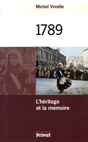 1789, L'heritage et la memoire,: Vovelle, Michel: