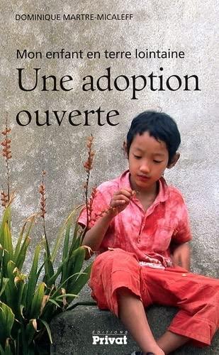 Une adoption ouverte : Mon enfant en: Dominique Martre-Micaleff, Claudine