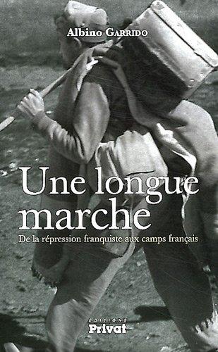 9782708969230: Une longue marche : De la répression franquiste aux camps français