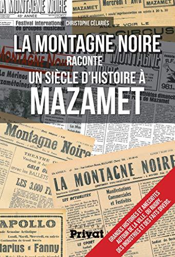 9782708969650: La Montagne noire raconte un siècle d'histoire à Mazamet