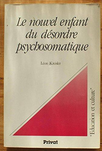9782708973251: Le nouvel enfant du desordre psychosomatique (Education et culture) (French Edition)