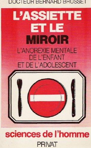 9782708974012: L'assiette et le miroir: L'anorexie mentale de l'enfant et de l'adolescent (Sciences de l'homme) (French Edition)