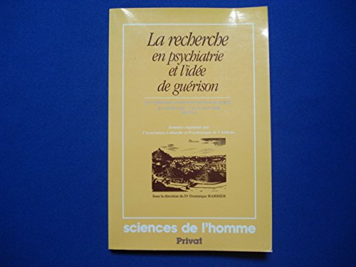 9782708974388: LA RECHERCHE EN PSYCHIATRIE ET L'IDEE DE GUERISON. 4èmes journées de psychiatrie en Ardèche, Privas, 4 et 5 juin 1988