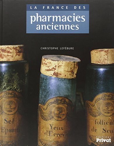 9782708981737: La France des pharmacies anciennes (French Edition)