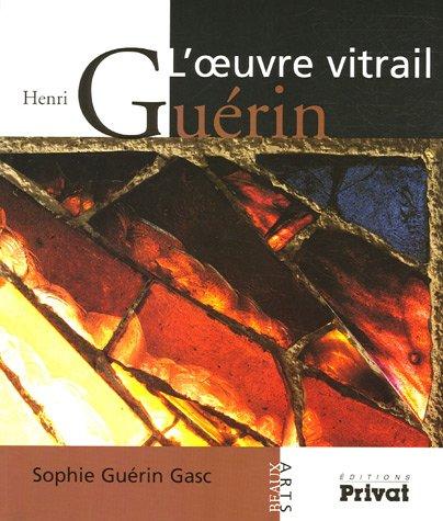 henri guerin, l'oeuvre vitrail: Sophie Guérin Gasc