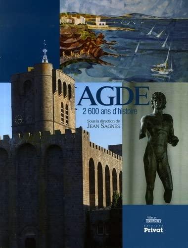 9782708981867: Agde : 2600 ans d'histoire