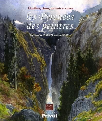 9782708981935: PYRENEES DES PEINTRES - GOUFFRES CHAOS TORRENTS ET CIMES (BEAUX ARTS)