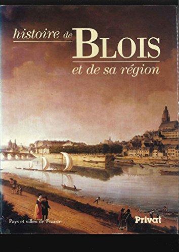 9782708982581: Histoire de Blois et de sa region (Pays et villes de France) (French Edition)