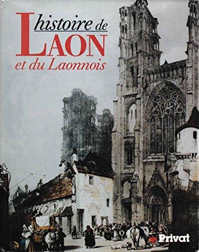 Histoire de Laon et du Laonnois (Pays et villes de France) (French Edition): Michael, Bur: