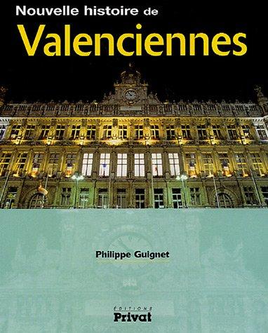 nouvelle histoire de Valenciennes: Philippe Guignet