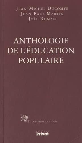 Anthologie de l'éducation populaire (Le comptoir des: Jean-Michel Ducomte; Jean-Paul