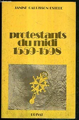 9782708986015: Protestants du Midi : 1559-1598 (Le Midi et son histoire)