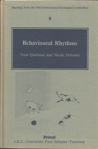 9782708987135: Behavioural rhythms (Readings from the 19th International Ethological Conference)
