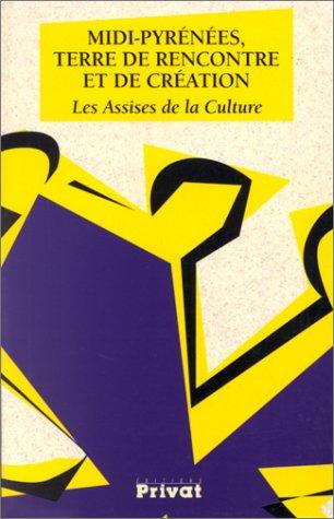 9782708991026: Midi-Pyrénées, terre de rencontre et de création (French Edition)