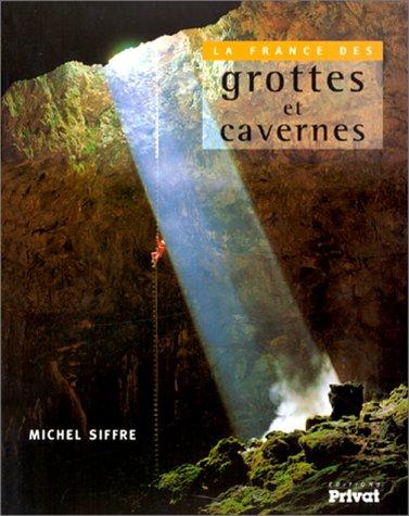 9782708991590: La France des grottes et des cavernes