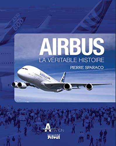 9782708992047: airbus, la veritable histoire