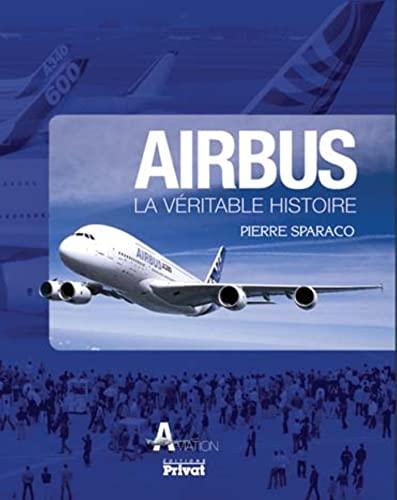 airbus, la veritable histoire: Pierre Sparaco