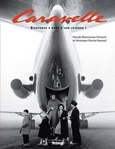Caravelle : Bienvenue à bord d'une légende: Pascale Monmarson-Frémont; Véronique