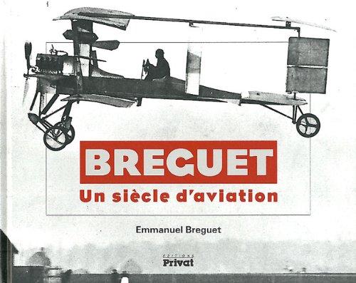 avions Breguet, un siècle d' aviation: Emmanuel Breguet