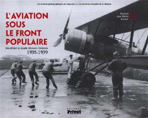 9782708992474: L'aviation sous le Front populaire : quand tout un peuple découvre l'aviation, 1935-1939