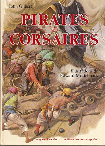 Pirates et corsaires (Un Grand livre d'or): John Gilbert; Edward