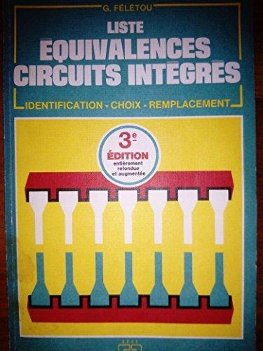 9782709109154: Liste d'équivalences circuits intégrés : Circuits intégrés analogiques, linéaires, circuits intégrés logiques, mémoires, microprocesseurs, micro-ordinateurs