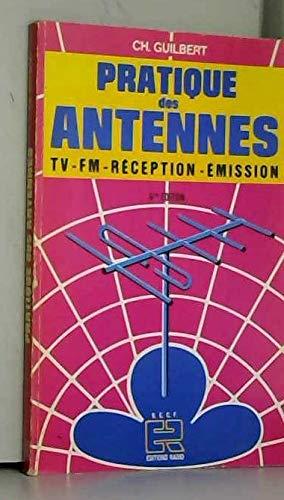 Pratique des antennes : TV, F. M.,: Guilbert (Ch.)