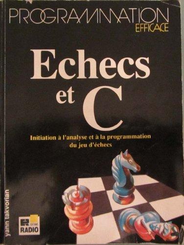 9782709111386: Échecs et C : Initiation à l'analyse et à la programmation du jeu d'échecs
