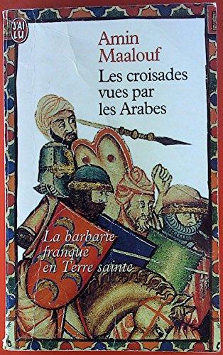 9782709602068: Les croisades vues par les Arabes