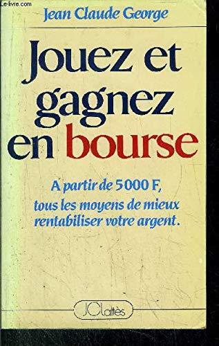 JOUEZ ET GAGNEZ EN BOURSE: George Jean-Claude