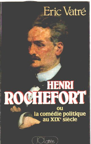 9782709603515: Henri Rochefort ou la comedie politique au 19e