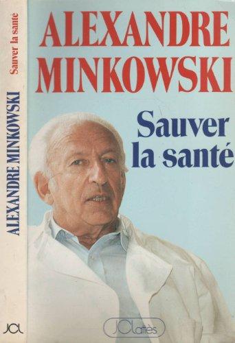 Sauvez la santà [Nov 01, 1985] Minkowski, A.: A. Minkowski