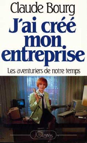 9782709604741: J'ai cree mon entreprise (French Edition)