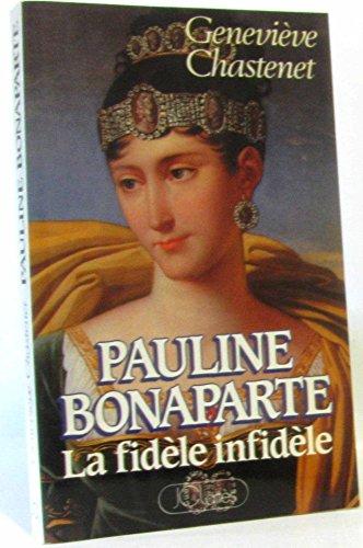 9782709605236: Pauline bonaparte, la fidele infidele