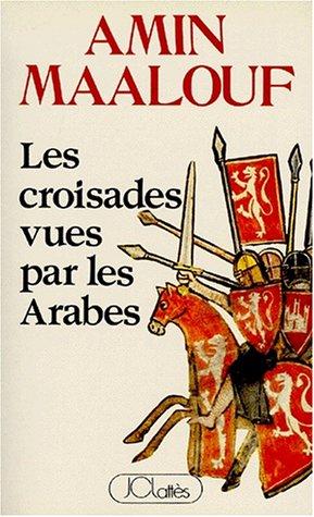 9782709605472: Les Croisades vues par les Arabes