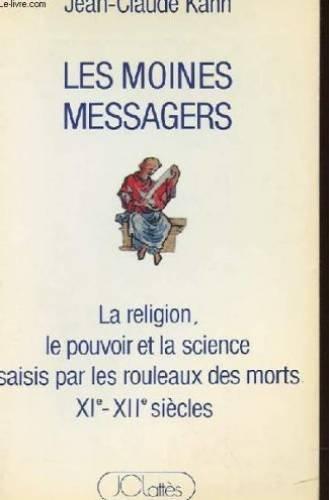 Les moines messagers. La religion, le pouvoir et la science saisis par les Rouleaux des Morts ...