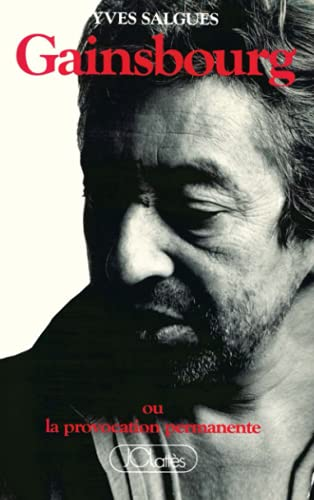 GAINSBOURG OU LA PROVOCATION PERMANENTE