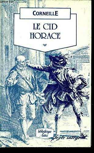 Le Cid Horace and Polyeucte [introduction and Notes in English, Text is in the French Language, ...