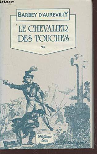 Le chevalier des touches: Barbey D'aurevilly, Jules