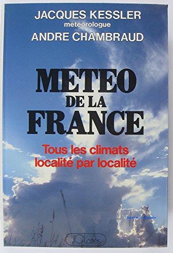 9782709607766: Météo de la France: tous les climats localité par localité