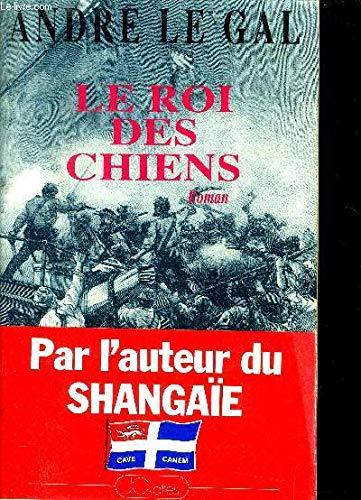 9782709608565: Le Roi Des Chiens