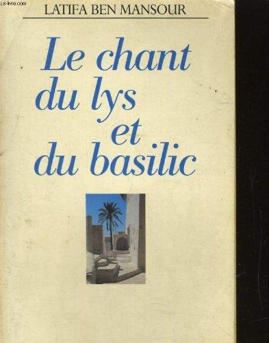 Le chant du lys et du basilic: Latifa Ben Mansour
