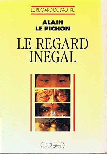 Le regard inegal (Collection Le Regard de: Le Pichon, Alain