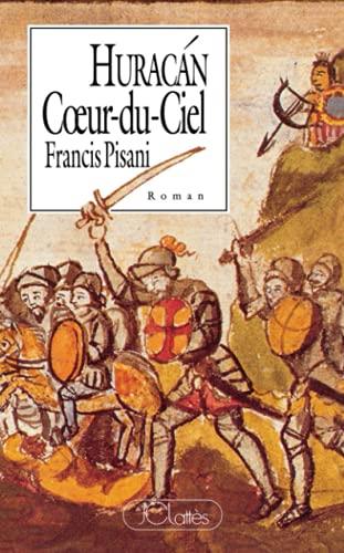 9782709610179: Huracán, coeur-du-ciel (French Edition)