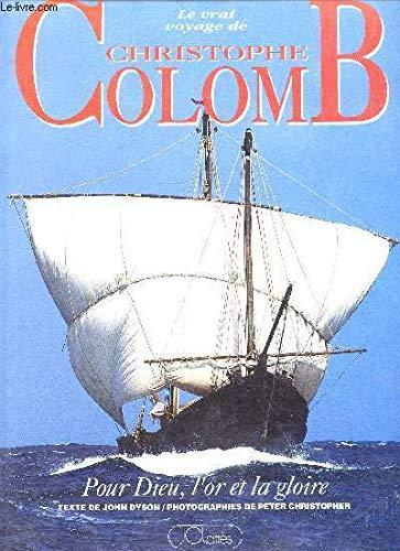 9782709610506: Le vrai voyage de Christophe Colomb, pour Dieu, l or et la gloire