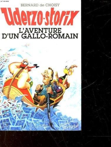 9782709610711: Uderzo-storix: L'aventure d'un gallo-romain (French Edition)