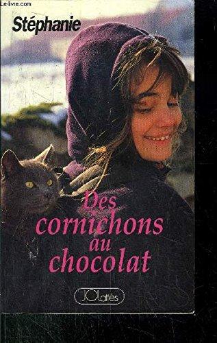 DES CORNICHONS AU CHOCOLAT: STEPHANIE