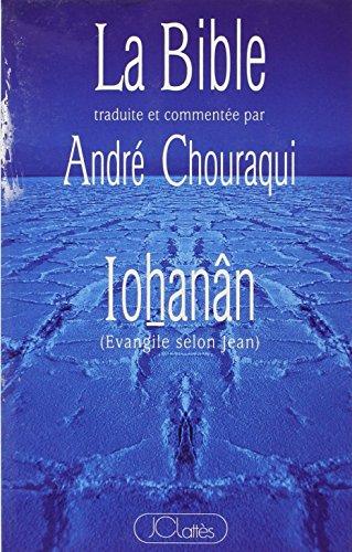 9782709612418: La Bible traduite et comment�e par Andr� Chouraqui : Io�han�n